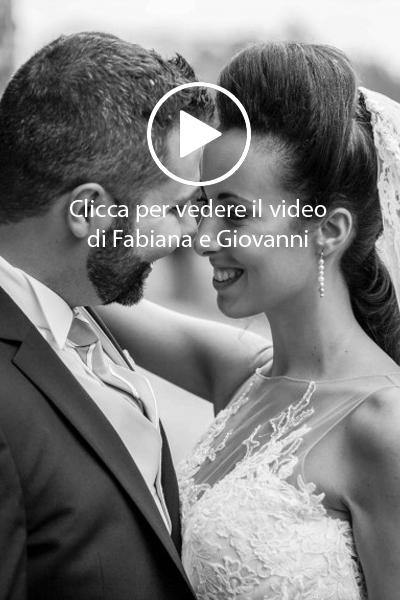 Fabiana e Giovanni video matrimonio